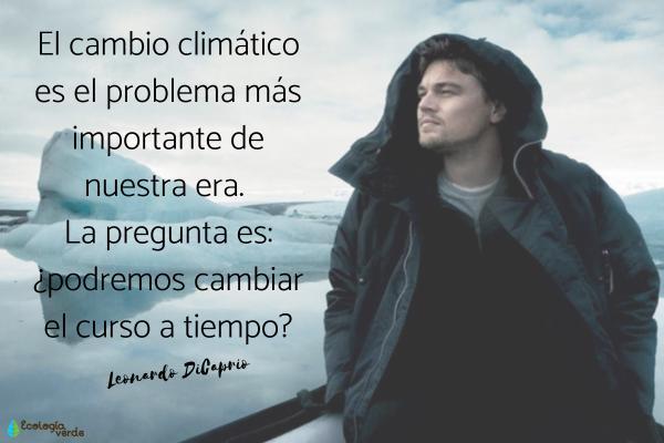 Frases del cambio climático - Frases de Leonardo DiCaprio sobre el cambio climático
